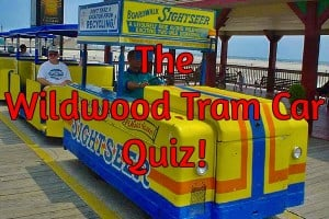 The Wildwood Tram Car Quiz!