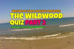 The Wildwoods Quiz! Pt. 2 Wildwood