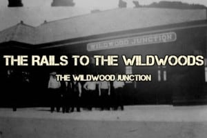 The Rails To The Wildwoods
