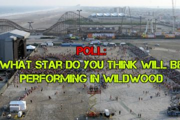 POLL: What Star Do You Think Will Be Performing In Wildwood