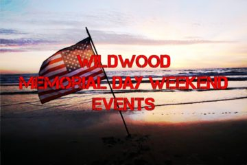 Wildwood Memorial Day Weekend Events