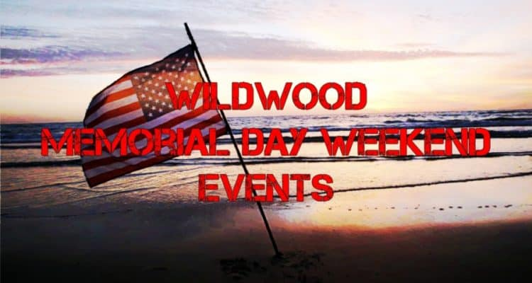 Wildwood Memorial Day Weekend Events