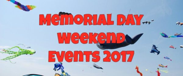 Memorial Day Weekend Events 2017