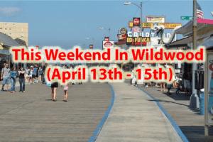 This Weekend In Wildwood