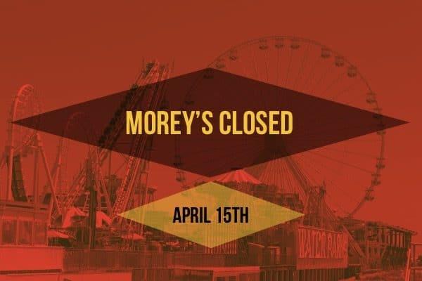 Morey's Closed Sunday April 15th
