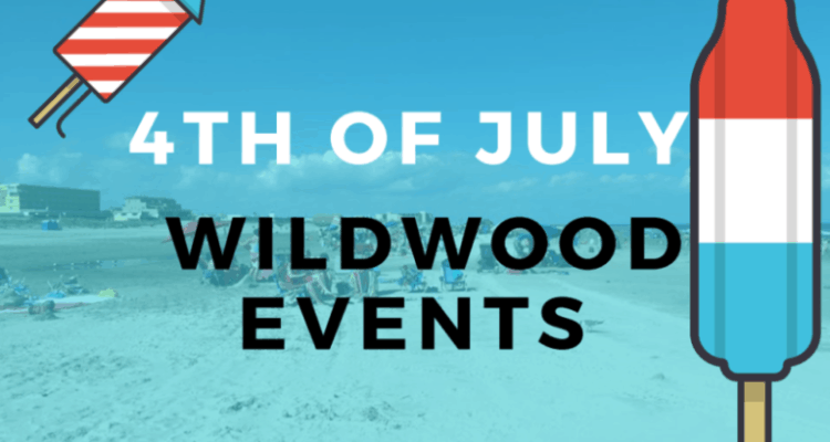 4th of July Wildwoods Events 2018