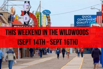 This Weekend In the Wildwoods (Sept 14th - Sept 16th)