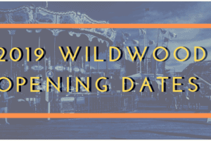 2019 Wildwood Opening Dates