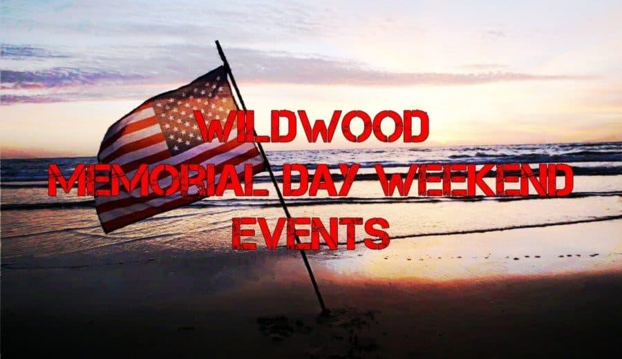 Memorial Day Weekend Events - Wildwood NJ