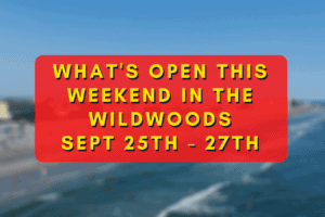 What's Open This Weekend In The Wildwoods Sept 25th – 27th