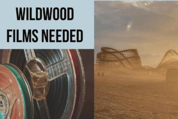 We Need Your Wildwood Reels & Films!