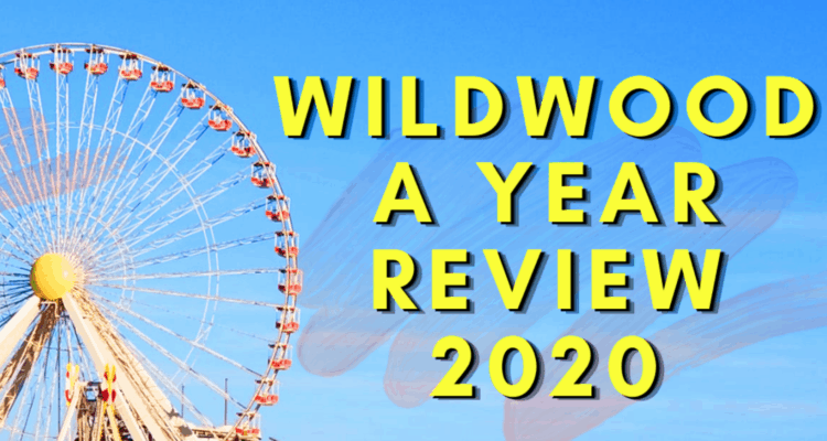 Wildwood 2020 - A Year In Review