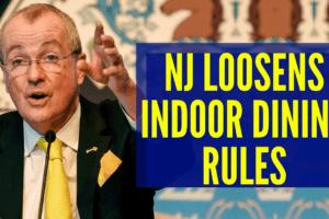 NJ Gov Murphy Loosens Indoor Dining Rules