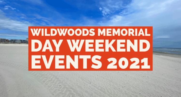 Wildwoods Memorial Day Weekend Events 2021