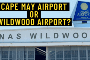 Is It The Cape May Airport or Wildwood Airport?