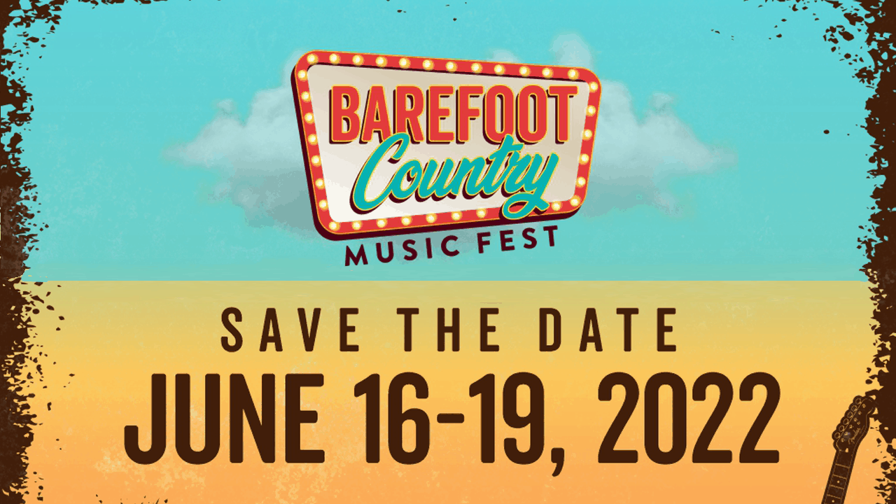 Barefoot Country Music Fest 2022 Dates!