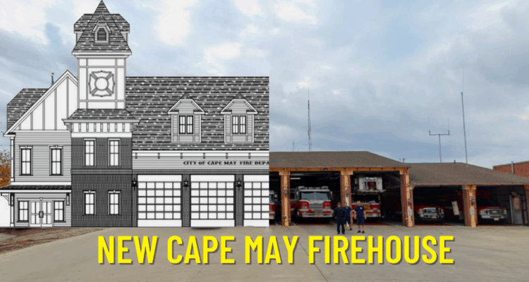 Cape May To Get New Firehouse